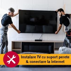 Serviciu instalare TV cu suport perete (fara materiale incluse) si conectare la internet
